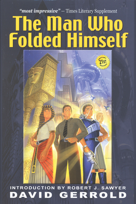 The Man Who Folded Himself - Gerrold, David, and Klempner, Geoffrey (Afterword by)