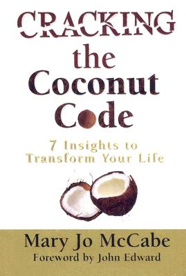 Cracking the Coconut Code - McCabe, Mary Jo, and Edward, John (Foreword by)