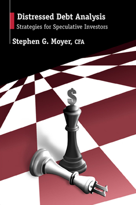 Distressed Debt Analysis: Strategies for Speculative Investors - Moyer, Stephen G, J.D.