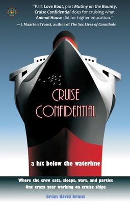 Cruise Confidential: A Hit Below the Waterline - Bruns, Brian David