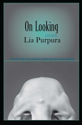 On Looking: Essays - Purpura, Lia