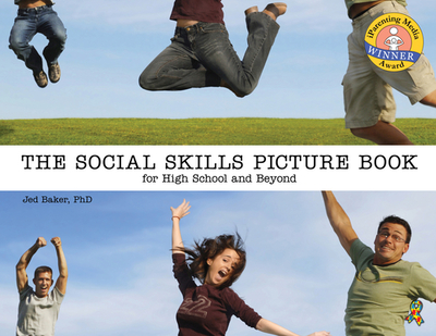 The Social Skills Picture Book: For High School and Beyond - Baker, Jed, Dr., PH.D.