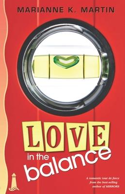 Love in the Balance - Martin, Marianne K
