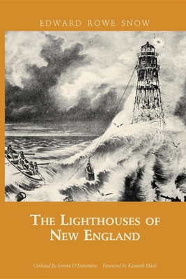 The Lighthouses of New England - Snow, Edward Rowe
