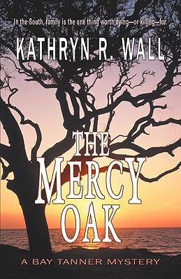 The Mercy Oak - Wall, Kathryn R