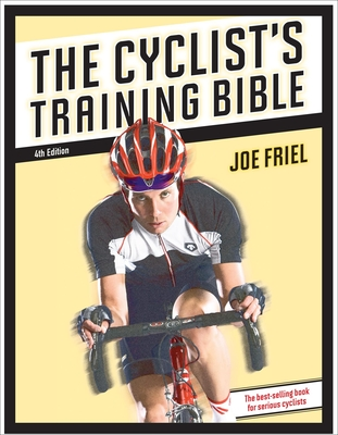 The Cyclist's Training Bible - Friel, Joe