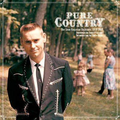 Pure Country: The Leon Kagarise Archives, 1961-1971 - Dean, Eddie, and Kagarise, Leon (Photographer), and Gordon, Robert (Foreword by)