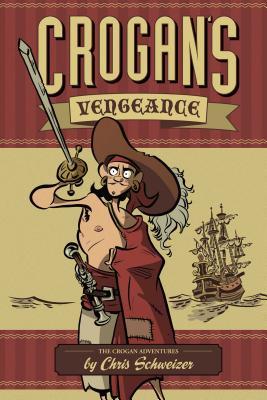 Crogan's Vengeance - Schweizer, Chris, and Jones, James Lucas (Editor), and Beaton, Jill (Editor)