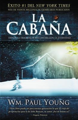 La Cabana: Donde la Tragedia Se Encuentra Con la Eternidad - Young, William Paul, and Rodriguez, Frank (Read by)