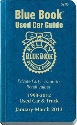 Kelley Blue Book Used Car Guide: January-March 2013 - Kelley Blue Book