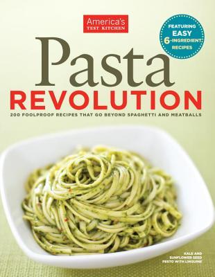The Pasta Revolution - Editors at America's Test Kitchen (Editor)