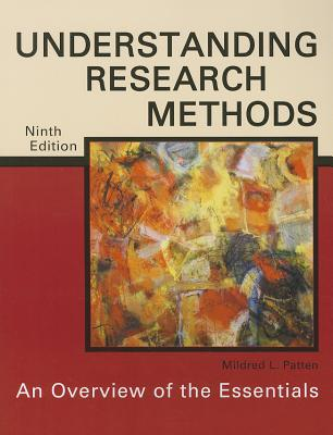 Understanding Research Methods: An Overview of the Essentials - Patten, Mildred L