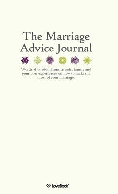 The Marriage Advice Journal - Lovebook, and Durst, Robyn (Designer)