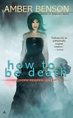 How to Be Death - Benson, Amber
