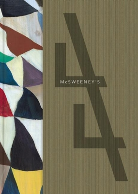 McSweeney's Issue 44 - Eggers, Dave (Editor)