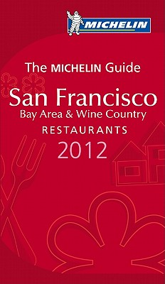 Michelin Red Guide San Francisco: Restaurants: Bay Area & Wine Country - Michelin Travel & Lifestyle (Creator)