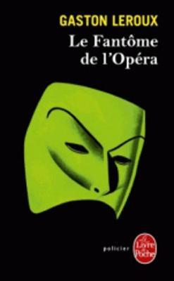 Le Fantome de L Opera - LeRoux, Gaston, and LeRoux, G