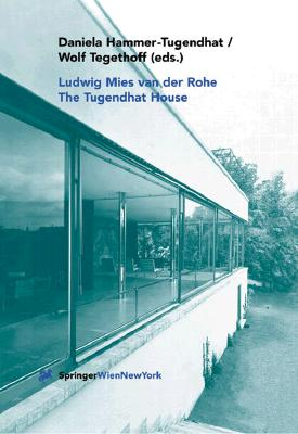 Ludwig Mies Van Der Rohe. the Tugendhat House - Hammer-Tugendhat, Daniela (Editor), and Tegethoff, Wolf (Editor)