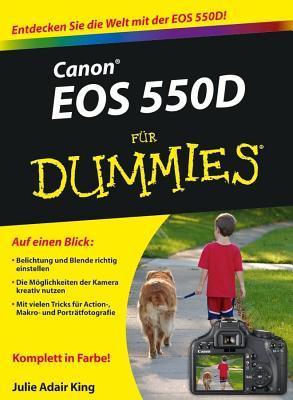 Canon EOS 550D fur Dummies - King, Julie Adair, and Schmidt, Meinhard (Translated by)
