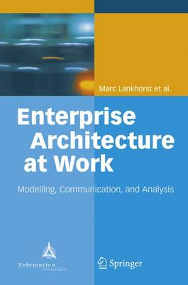Enterprise Architecture at Work: Modelling, Communication and Analysis - Lankhorst, Marc M