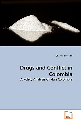 Drugs and Conflict in Colombia - Preston, Charles