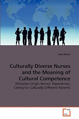 Culturally Diverse Nurses and the Meaning of Cultural Competence - Nissim, Sara