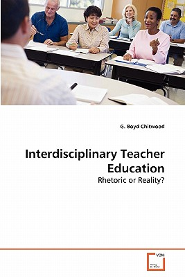Interdisciplinary Teacher Education - Chitwood, G Boyd