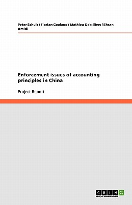 Enforcement Issues of Accounting Principles in China - Schulz, Peter, and Coulaud, Florian, and Debilliers, Mathieu