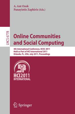 Online Communities and Social Computing - Ozok, A. Ant (Editor), and Zaphiris, Panayiotis (Editor)