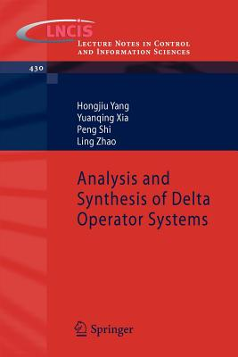 Analysis and Synthesis of Delta Operator Systems - Yang, Hongjiu, and Xia, Yuanqing, and Shi, Peng