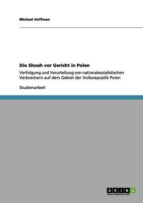 Die Shoah VOR Gericht in Polen - Hoffman, Michael, Dr.