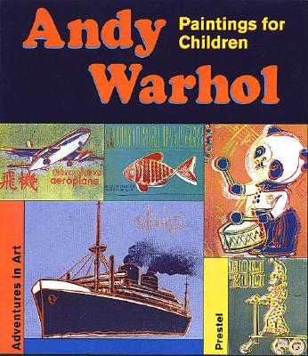 Andy Warhol: Paintings for Children - Neysters, Silvia, and Soll-Tauchert, Sabine