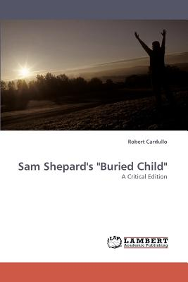 "Sam Shepard's ""Buried Child"" - Cardullo, Robert"