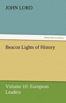 Beacon Lights of History - Lord, John