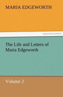 The Life and Letters of Maria Edgeworth, Volume 2 - Edgeworth, Maria