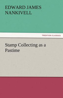Stamp Collecting as a Pastime - Nankivell, Edward James