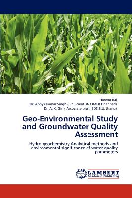 Geo-Environmental Study and Groundwater Quality Assessment - Raj, Beenu, and Singh ( Sr Scientist- Cimfr Dhanbad), D, and Giri ( Associate Prof Ieds, B U Jhansi
