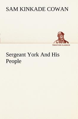 Sergeant York and His People - Cowan, Sam K