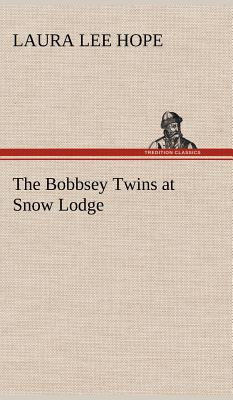 The Bobbsey Twins at Snow Lodge - Hope, Laura Lee