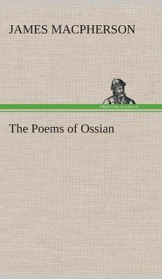 The Poems of Ossian - MacPherson, James