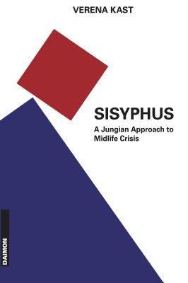 Sisyphus: A Jungian Approach to Midlife Crisis - Kast, Verena