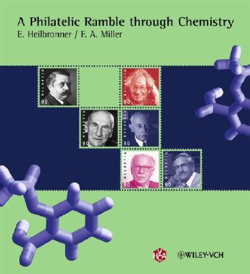 A Philatelic Ramble Through Chemistry - Miller, Foil A, and Heilbronner, Edgar