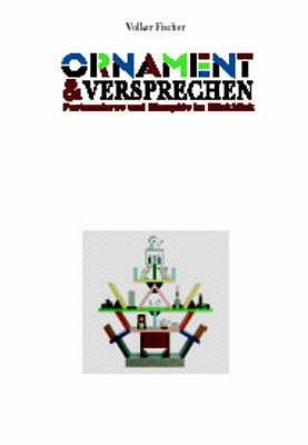 Ornament und Versprechen: Postmoderne und Memphis Im Ruckblick - Fischer, Volker