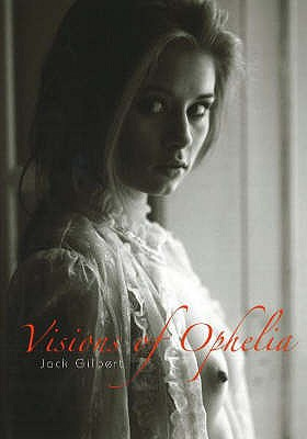 Visions of Ophelia - Gilbert, Jack