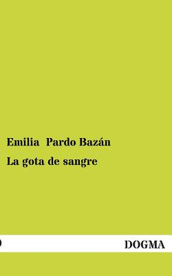 La Gota de Sangre - Pardo Bazan, Emilia