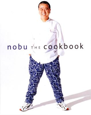 Nobu the Cookbook - Matsuhisa, Nobuyuki, and Watanabe, Fumihiko (Photographer), and Stewart, Martha (Foreword by)
