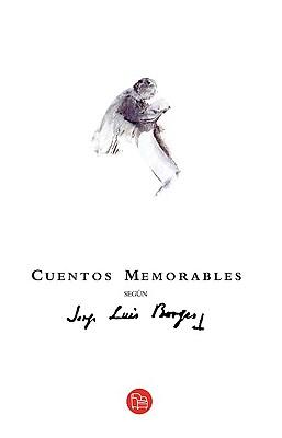 Cuentos Memorables Segun Jorge Luis Borges - Borges, Jorge Luis
