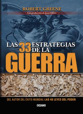 Las 33 Estrategias de La Guerra - Greene, Robert