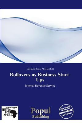 Rollovers as Business Start-Ups - Aloysius, Dewayne Rocky (Editor)