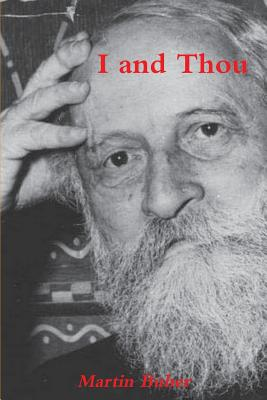 I and Thou - Buber, Martin